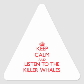 Keep calm and listen to the Killer Whales Triangle Sticker