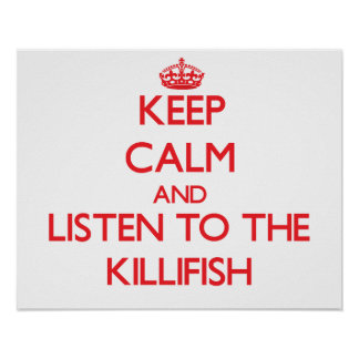 Keep calm and listen to the Killifish Print