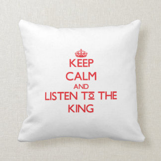 Keep Calm and Listen to the King Throw Pillows