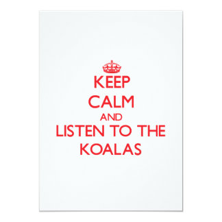 Keep calm and listen to the Koalas 5x7 Paper Invitation Card
