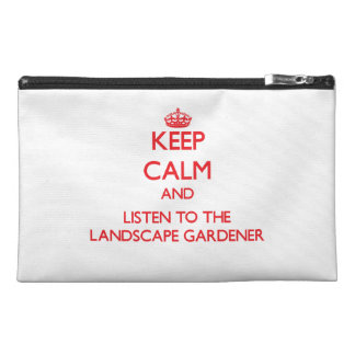 Keep Calm and Listen to the Landscape Gardener Travel Accessories Bags