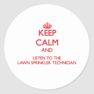 Keep Calm and Listen to the Lawn Sprinkler Technic Sticker