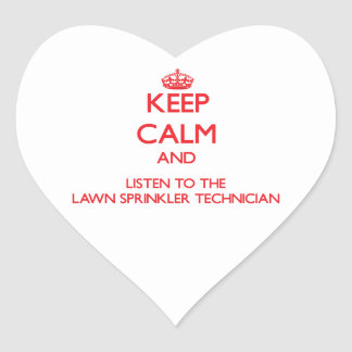Keep Calm and Listen to the Lawn Sprinkler Technic Stickers