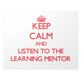 Keep Calm and Listen to the Learning Mentor Note Pad