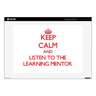 """Keep Calm and Listen to the Learning Mentor 15"""" Laptop Skins"""