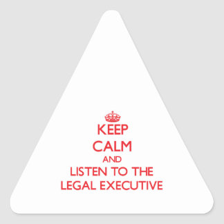 Keep Calm and Listen to the Legal Executive Triangle Stickers