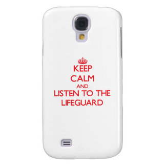 Keep Calm and Listen to the Lifeguard Samsung Galaxy S4 Case