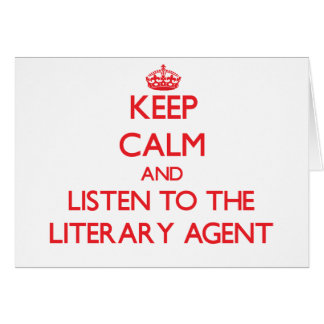 Keep Calm and Listen to the Literary Agent Card