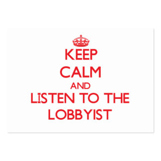 Keep Calm and Listen to the Lobbyist Business Cards