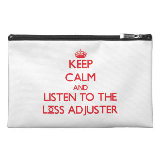 Keep Calm and Listen to the Loss Adjuster Travel Accessories Bag