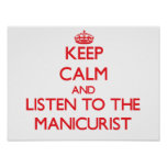 Keep Calm and Listen to the Manicurist Poster