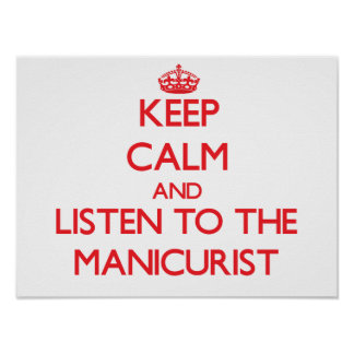 Keep Calm and Listen to the Manicurist Print