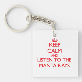 Keep calm and listen to the Manta Rays Double-Sided Square Acrylic Keychain