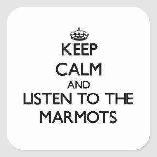 Keep calm and Listen to the Marmots Square Stickers