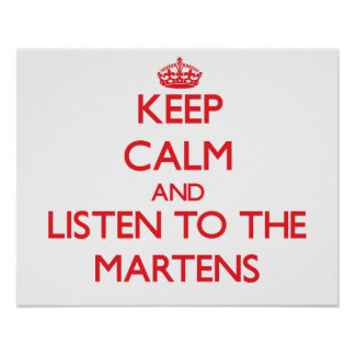 Keep calm and listen to the Martens Posters