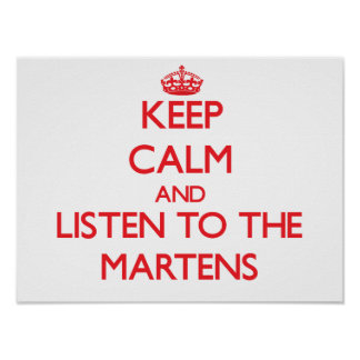 Keep calm and listen to the Martens Poster