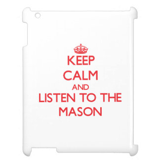 Keep Calm and Listen to the Mason Cover For The iPad