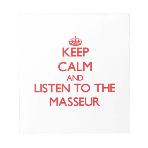 Keep Calm and Listen to the Masseur Memo Note Pads