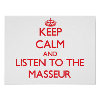 Keep Calm and Listen to the Masseur Poster