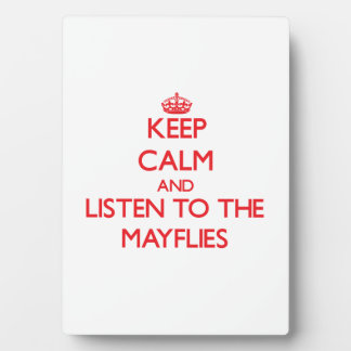 Keep calm and listen to the Mayflies Photo Plaques