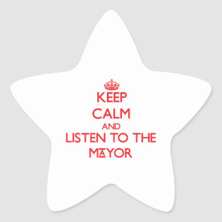 Keep Calm and Listen to the Mayor Stickers