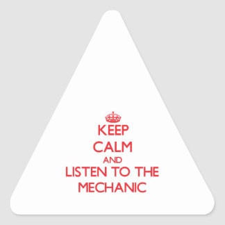 Keep Calm and Listen to the Mechanic Triangle Sticker