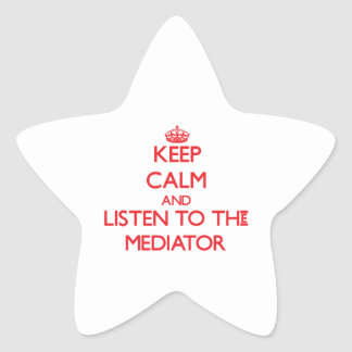 Keep Calm and Listen to the Mediator Star Sticker