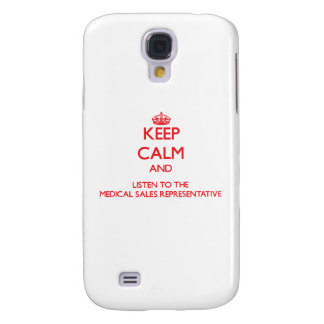 Keep Calm and Listen to the Medical Sales Represen Samsung Galaxy S4 Covers