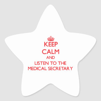 Keep Calm and Listen to the Medical Secretary Star Sticker