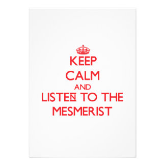 Keep Calm and Listen to the Mesmerist Personalized Announcements