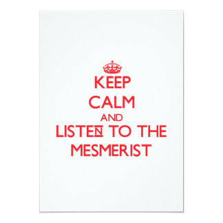 """Keep Calm and Listen to the Mesmerist 5"""" X 7"""" Invitation Card"""