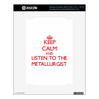 Keep Calm and Listen to the Metallurgist Decals For The NOOK
