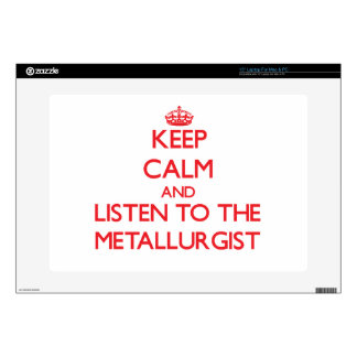 "Keep Calm and Listen to the Metallurgist 15"" Laptop Decal"