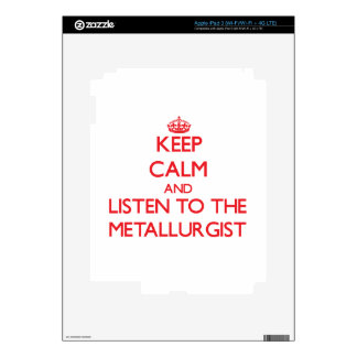 Keep Calm and Listen to the Metallurgist iPad 3 Decal