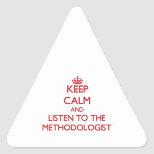 Keep Calm and Listen to the Methodologist Triangle Sticker
