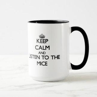 Keep calm and Listen to the Mice Mug