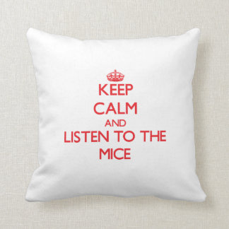 Keep calm and listen to the Mice Throw Pillows
