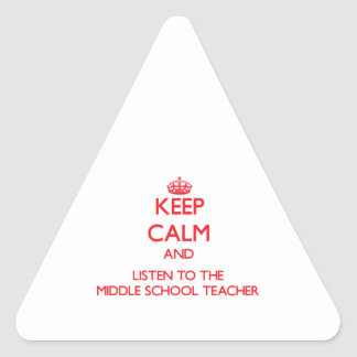 Keep Calm and Listen to the Middle School Teacher Sticker