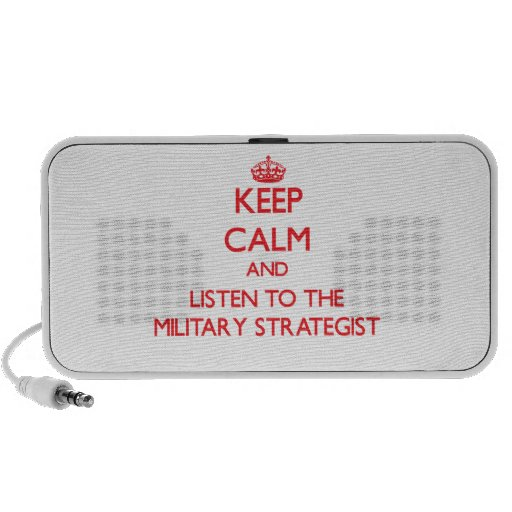 Keep Calm and Listen to the Military Strategist Mp3 Speaker