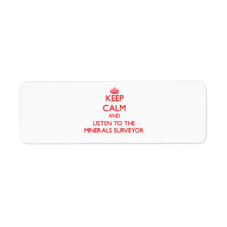 Keep Calm and Listen to the Minerals Surveyor Labels