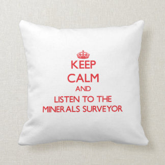 Keep Calm and Listen to the Minerals Surveyor Throw Pillow