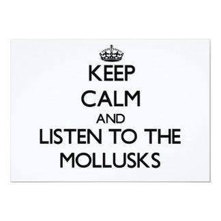 Keep calm and Listen to the Mollusks Invite