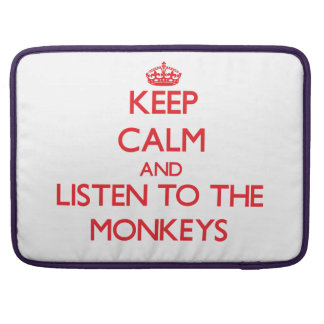 Keep calm and listen to the Monkeys Sleeves For MacBook Pro