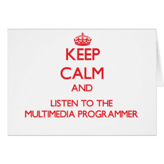 Keep Calm and Listen to the Multimedia Programmer Cards