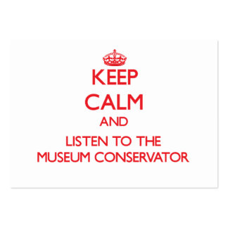 Keep Calm and Listen to the Museum Conservator Large Business Cards (Pack Of 100)