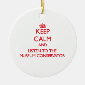 Keep Calm and Listen to the Museum Conservator Christmas Tree Ornaments
