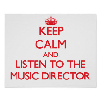 Keep Calm and Listen to the Music Director Print