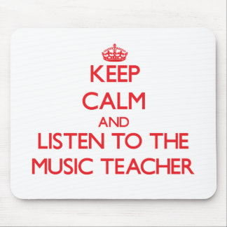Keep Calm and Listen to the Music Teacher Mouse Pad