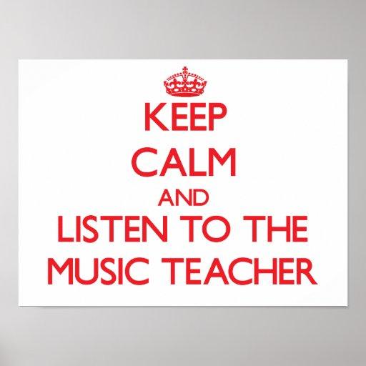 Keep Calm and Listen to the Music Teacher Print