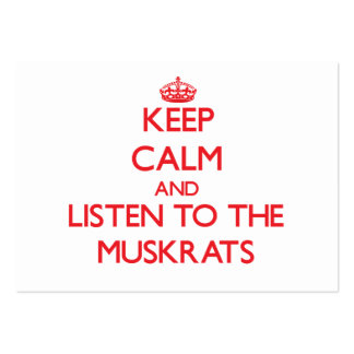 Keep calm and listen to the Muskrats Business Cards